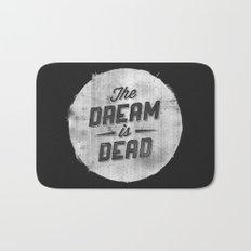 The Dream Is Dead Bath Mat