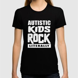 Autism Awareness Autistic Kids Rock Literally T-shirt
