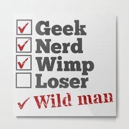 Nerd Geek Wild Man Metal Print