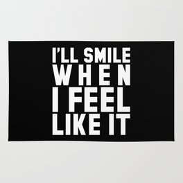 I'LL SMILE WHEN I FEEL LIKE IT (Black & White) Rug