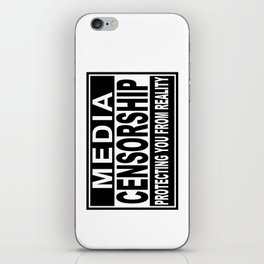 Media Censorship Protecting You From Reality iPhone Skin