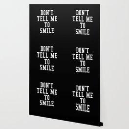 Don't Tell Me To Smile (Black & White) Wallpaper