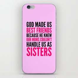 GOD MADE US BEST FRIENDS BECAUSE (PINK) iPhone Skin