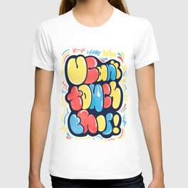 U Can't Touch This T-shirt
