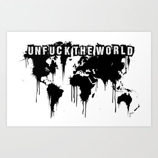 Unfuck the World Art Print