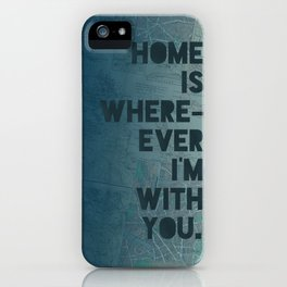 Home is with You iPhone Case