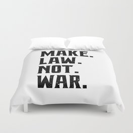 Make Law Not War Lawyer Judge Saying Duvet Cover