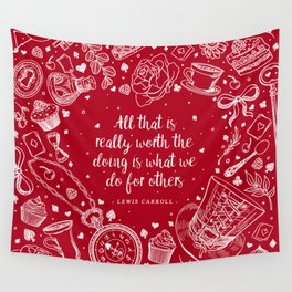 What we do for others Wall Tapestry