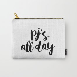 PJs All Day black and white monochrome typography poster design home wall bedroom decor canvas Carry-All Pouch
