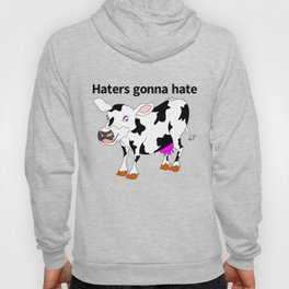 Haters Gonna Hate Hoody
