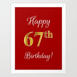 "Elegant ""Happy 67th Birthday!"" With Faux/Imitation Gold-Inspired Color Pattern Number (on Red) Art Print"