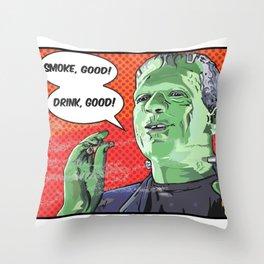 Fire, bad. Smoke and drink, good! Throw Pillow