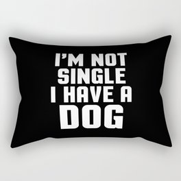 I'm Not Single Dog Funny Quote Rectangular Pillow