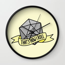 That's How I Roll D20 Wall Clock