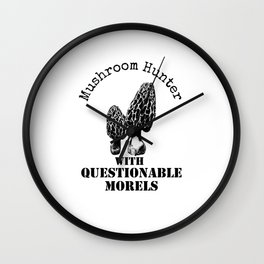 Mushroom Hunter With Questionable Morels Wall Clock
