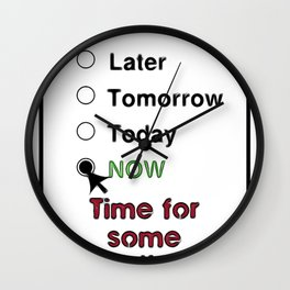 Motivate Yourself Now And Realize Its Time For Some Action Wall Clock