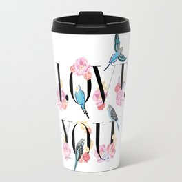 Love you Travel Mug