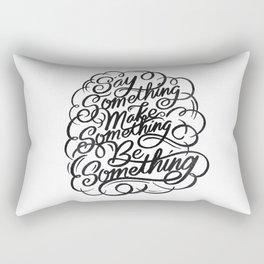 Say something Rectangular Pillow