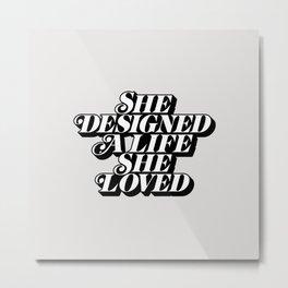 She Designed a Life She Loved e5e4e2 Metal Print