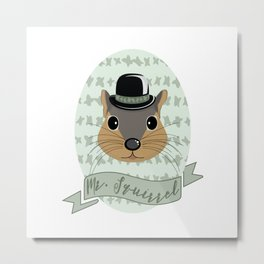 Mr. Squirrel Metal Print