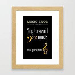 AVOID Bass-ic Music — Music Snob Tip #310.5 Framed Art Print