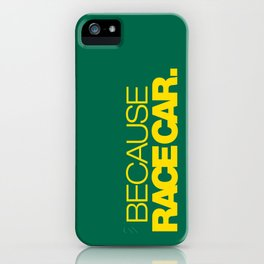 BECAUSE RACE CAR v5 HQvector iPhone Case
