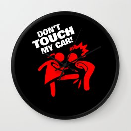 Don't Touch My Car Wall Clock
