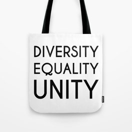 Diversity, Equality, Unity Tote Bag