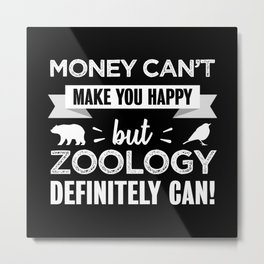Zoology makes you happy Animals Gift Metal Print