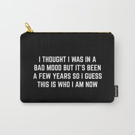 Bad Mood Funny Quote Carry-All Pouch