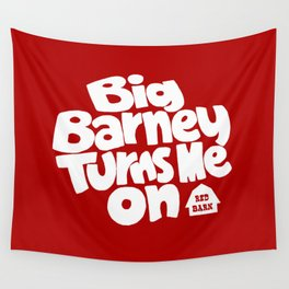 Big Barney Turns Me On Wall Tapestry