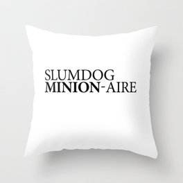 SLUMDOG MINION-AIRE Throw Pillow