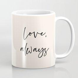 Love, always black Coffee Mug