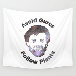 Terence Mckenna - Avoid Gurus, Follow Plants (Universe) Wall Tapestry