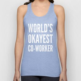 World's Okayest Co-worker (Black & White) Unisex Tank Top