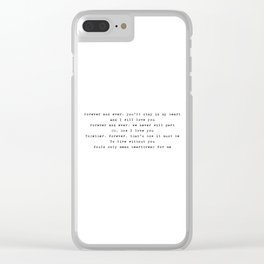 Forever and ever, you'll stay in my heart - Lyrics collection Clear iPhone Case