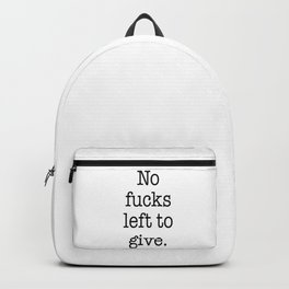 No fucks left to give Backpack