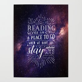 Reading gives us a place to go Poster