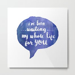 i've been waiting my whole life for you (Valentine Love Note) Metal Print