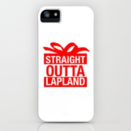 Straight Outta Lapland iPhone Case