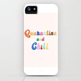 Quarantine and Chill iPhone Case