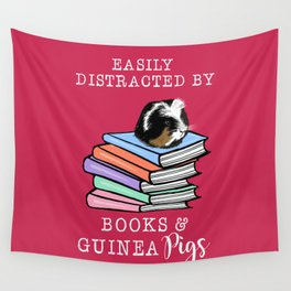 Easily distracted by books & Guinea Pigs, guinea pig lovers, book lovers, pet, vet Wall Tapestry