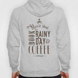 Coffee, book & rainy day II Hoody