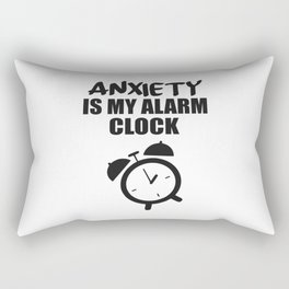 anxiety is my alarm clock funny saying Rectangular Pillow