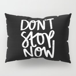 Don't Stop Now Black + White Pillow Sham