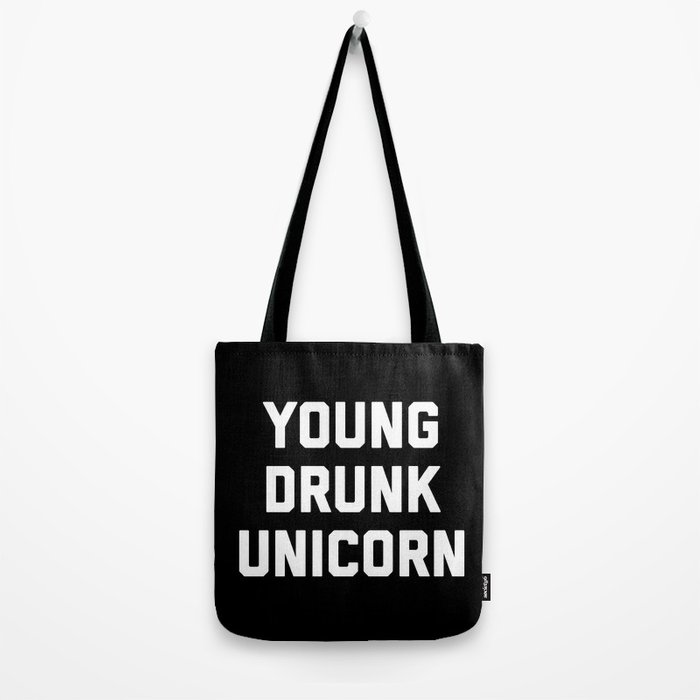 Young Drunk Unicorn Funny Quote Tote Bag