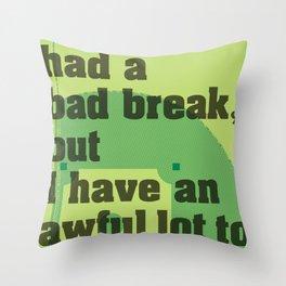 Bad Break Throw Pillow
