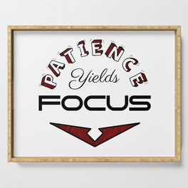 Patience Yields Focus Serving Tray