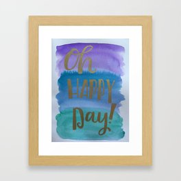 Oh Happy Day! Framed Art Print