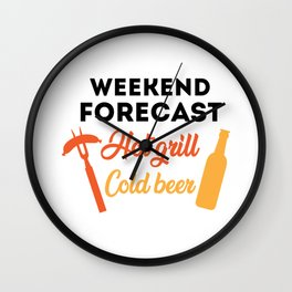 Weekend Forecast Hot Grill Cold Beer Funny Quote Wall Clock